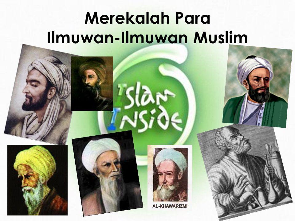 Sejarah telah membuktikan betapa dunia Islam telah melahirkan banyak golongan sarjana dan ilmuwan yang cukup hebat dalam bidang falsafah, sains, politik, kesusasteraan, kemasyarakatan, agama, pengobatan, dan sebagainya.