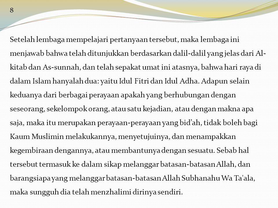 8 Setelah lembaga mempelajari pertanyaan tersebut, maka lembaga ini menjawab bahwa telah ditunjukkan berdasarkan dalil-dalil yang jelas dari Al- kitab