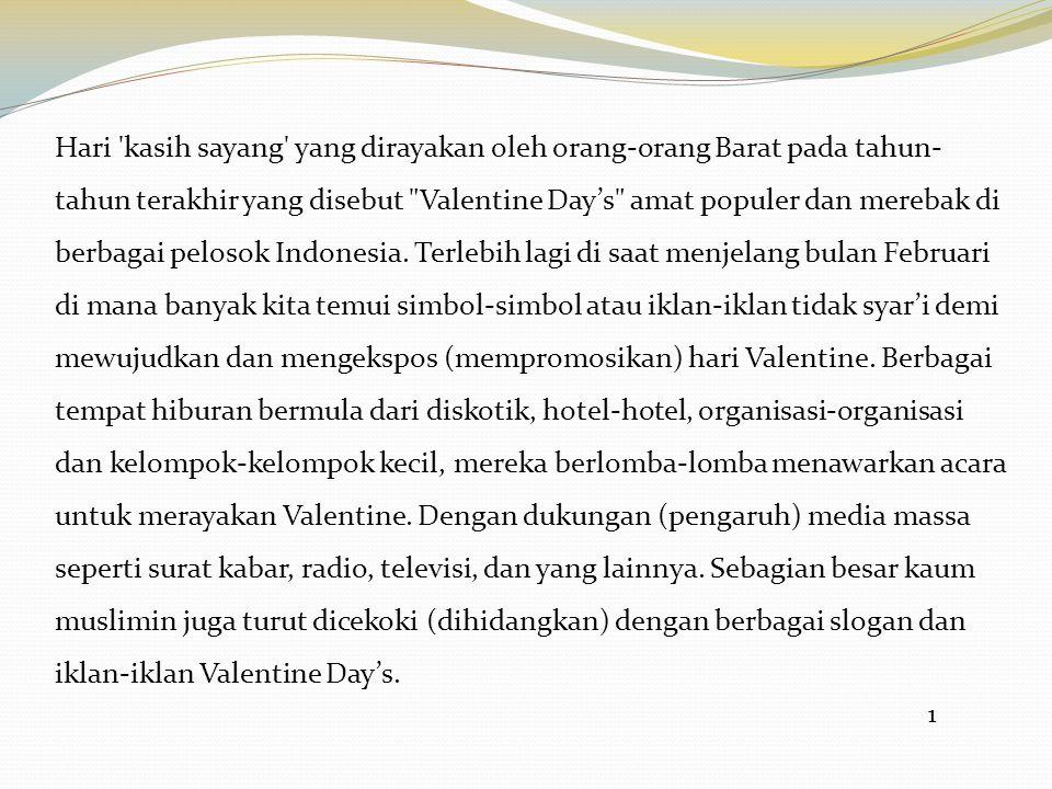 2 Berbicara tentang sejarah Valentine, ada berbagai versi menceritakan tentang asal mula ajaran ini.
