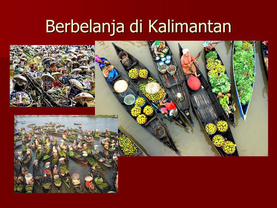 Berbelanja di Kalimantan
