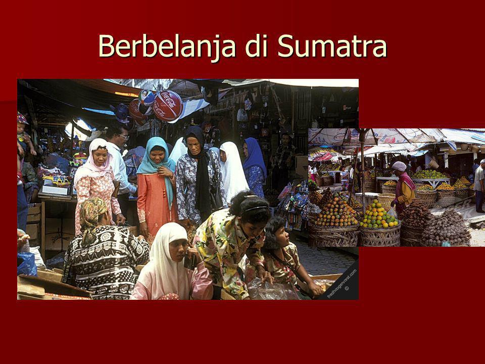 Berbelanja di Sumatra