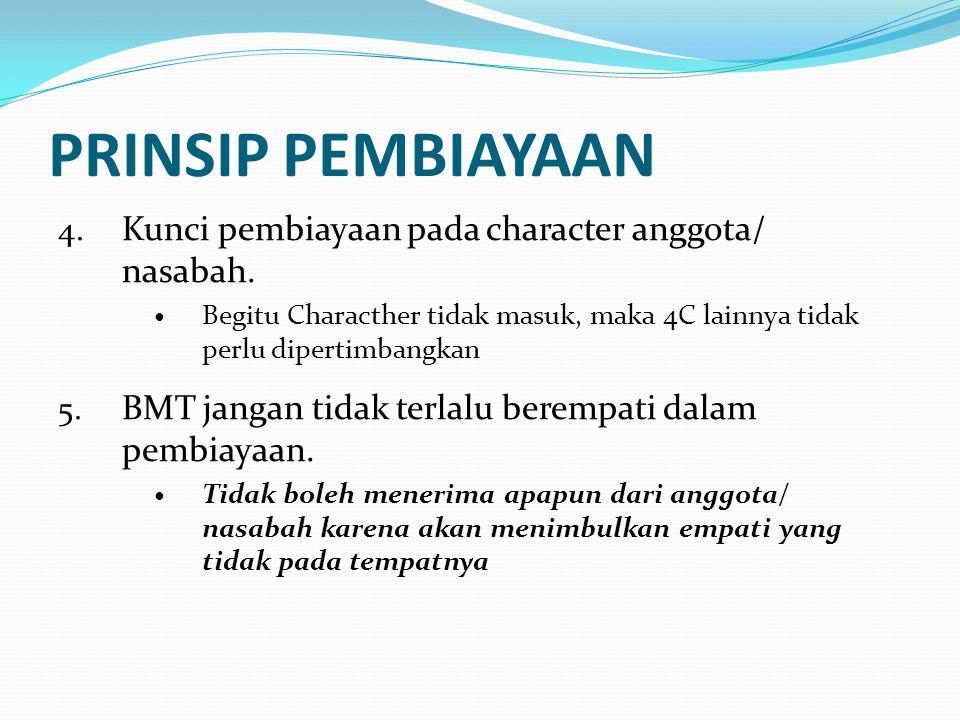 PRINSIP PEMBIAYAAN 4. Kunci pembiayaan pada character anggota/ nasabah.