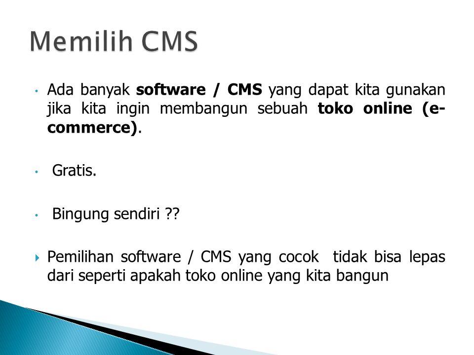 • Ada banyak software / CMS yang dapat kita gunakan jika kita ingin membangun sebuah toko online (e- commerce).