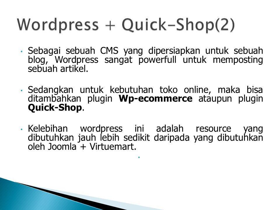 • Sebagai sebuah CMS yang dipersiapkan untuk sebuah blog, Wordpress sangat powerfull untuk memposting sebuah artikel.