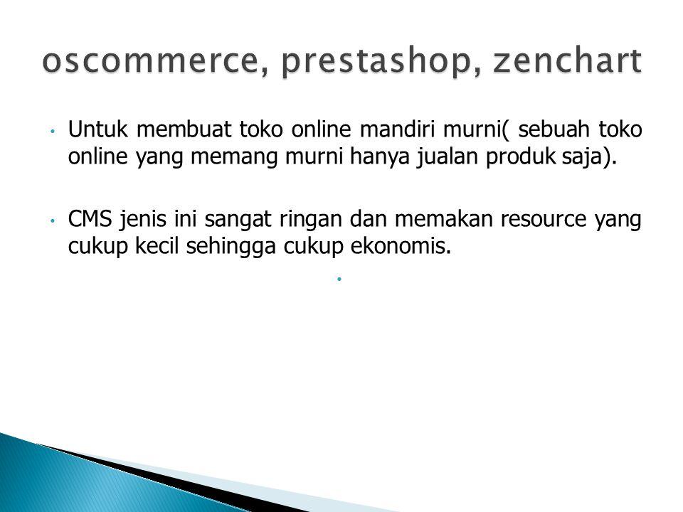 • Untuk membuat toko online mandiri murni( sebuah toko online yang memang murni hanya jualan produk saja).