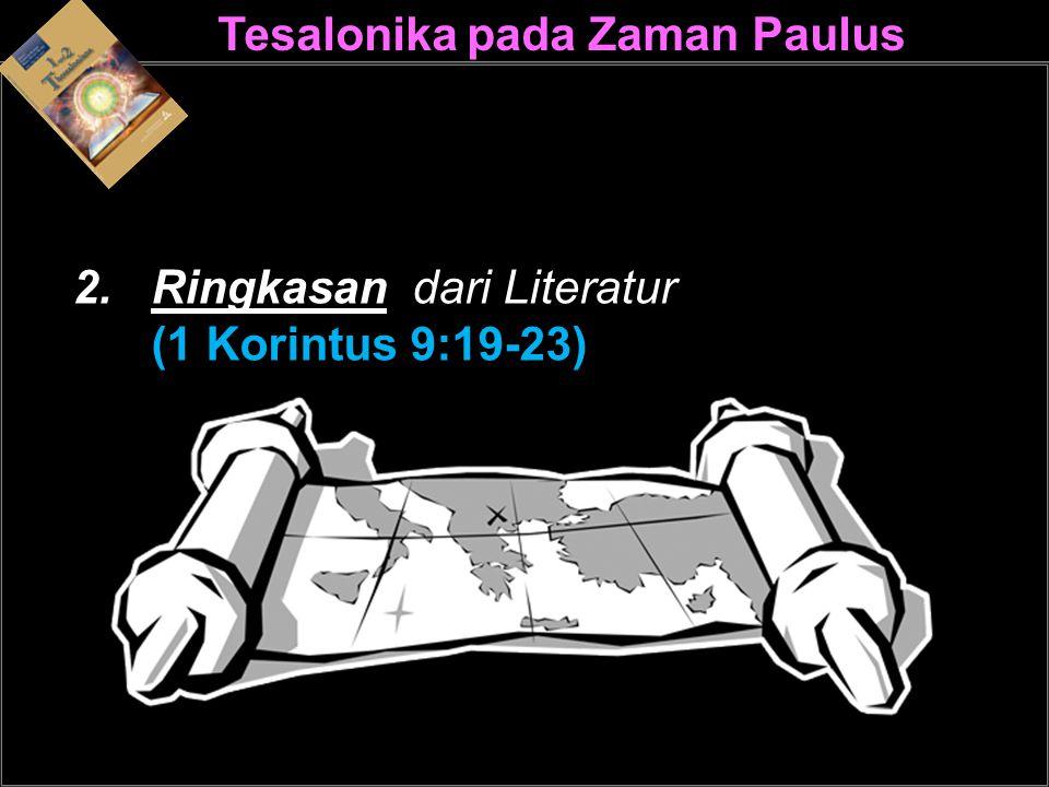Tesalonika pada Zaman PaulusPaulus 2. Ringkasan dari Literatur (1 Korintus 9:19-23)