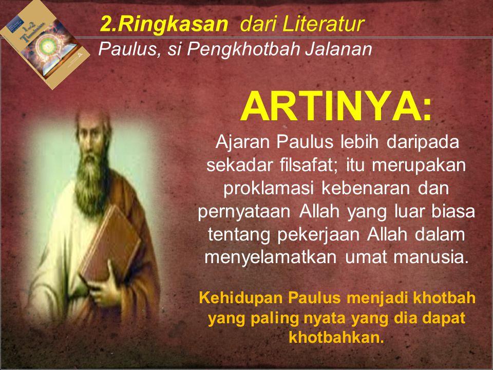 ARTINYA: Ajaran Paulus lebih daripada sekadar filsafat; itu merupakan proklamasi kebenaran dan pernyataan Allah yang luar biasa tentang pekerjaan Alla