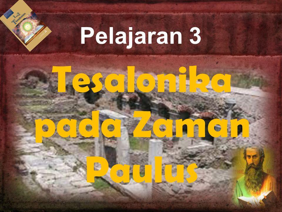 Pelajaran 3 Tesalonika pada Zaman Paulus