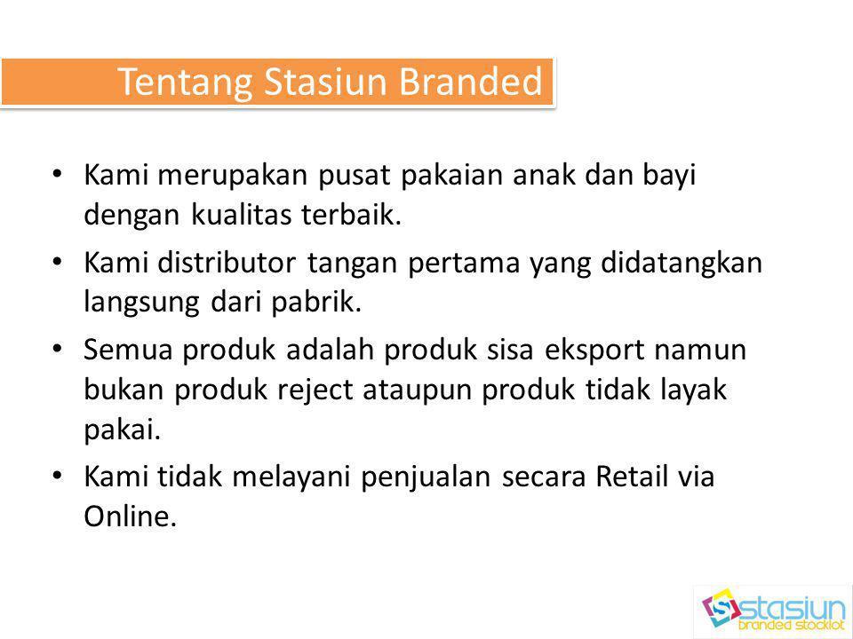 Tentang Stasiun Branded • Kami merupakan pusat pakaian anak dan bayi dengan kualitas terbaik.