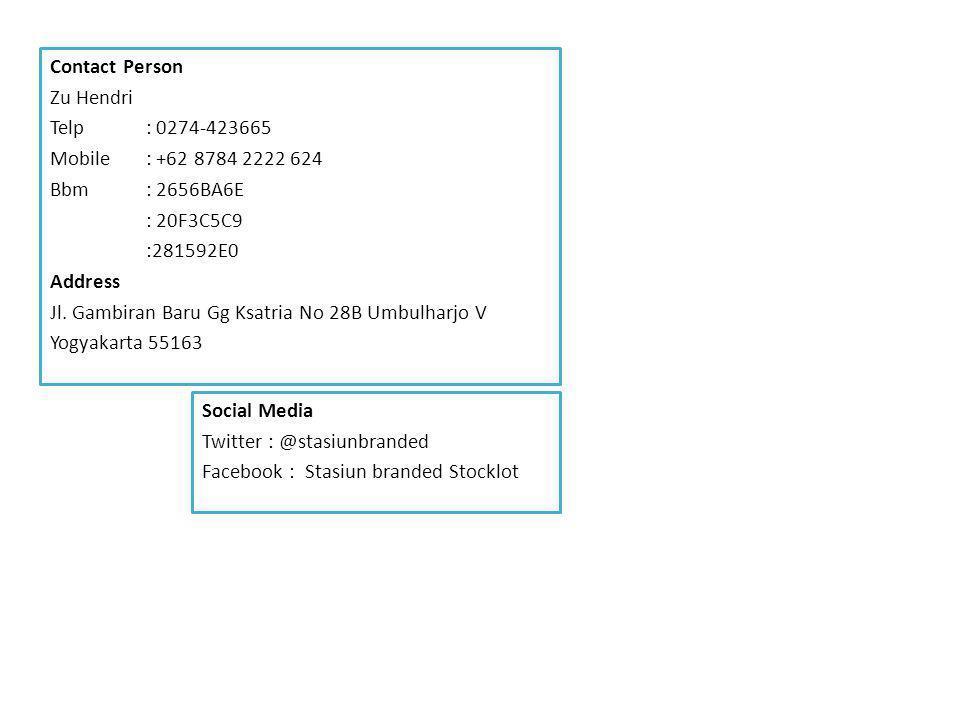 Contact Person Zu Hendri Telp : 0274-423665 Mobile: +62 8784 2222 624 Bbm: 2656BA6E : 20F3C5C9 :281592E0 Address Jl.
