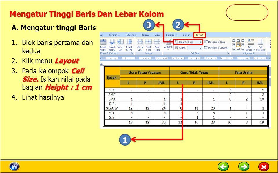 Mengatur Tinggi Baris Dan Lebar Kolom 1.Blok baris pertama dan kedua Layout 2.Klik menu Layout Cell Size.