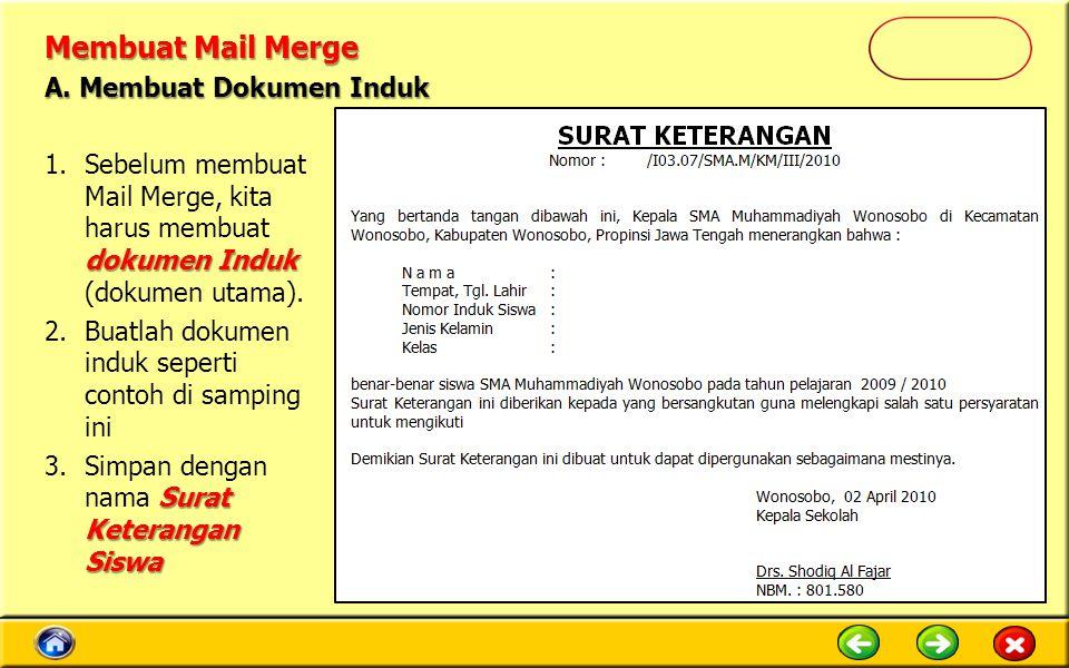 Membuat Mail Merge dokumen Induk 1.Sebelum membuat Mail Merge, kita harus membuat dokumen Induk (dokumen utama). 2.Buatlah dokumen induk seperti conto