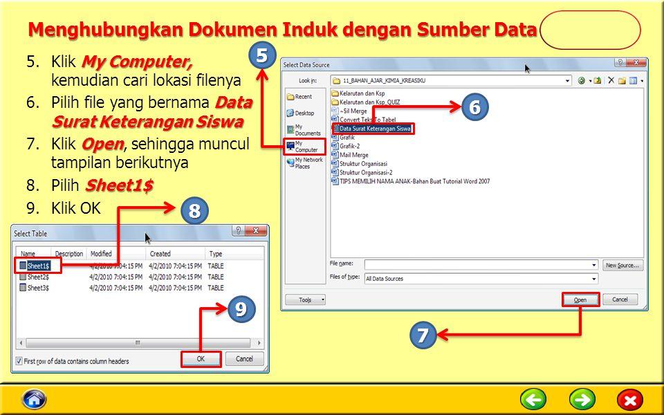 Menghubungkan Dokumen Induk dengan Sumber Data My Computer, 5.Klik My Computer, kemudian cari lokasi filenya Data Surat Keterangan Siswa 6.Pilih file