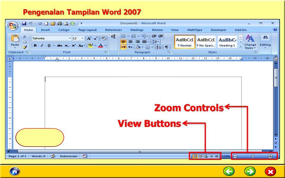 Pengenalan Tampilan Word 2007 Zoom Controls View ButtonsView Buttons