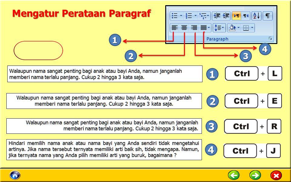 Mengatur Perataan Paragraf 1 2 3 4 1 2 4 3