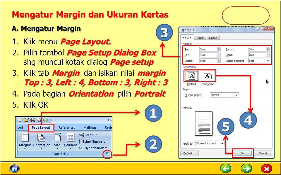 Mengatur Margin dan Ukuran Kertas Page Layout. 1.Klik menu Page Layout. Page Setup Dialog Box Page setup 2.Pilih tombol Page Setup Dialog Box shg munc