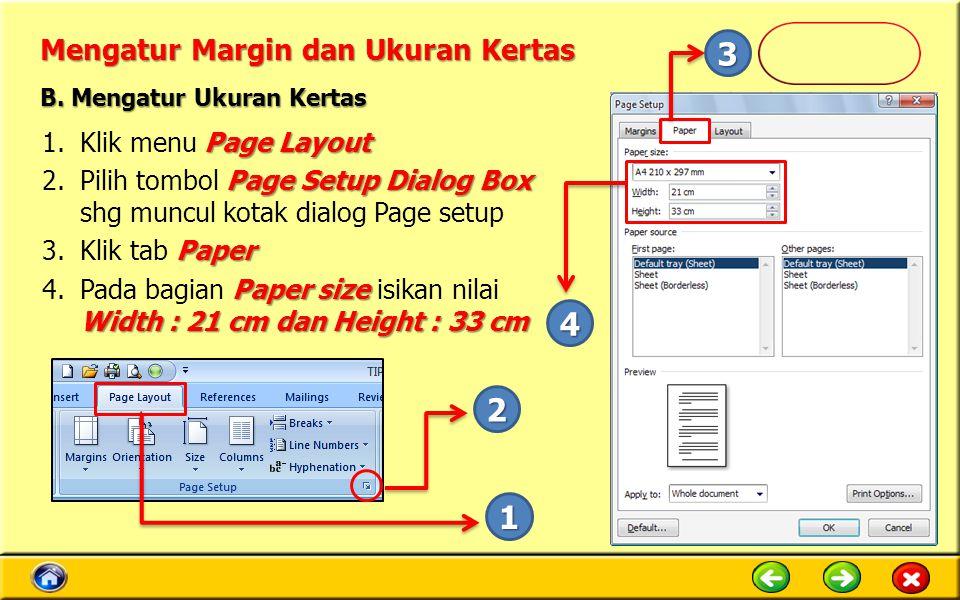 Mengatur Margin dan Ukuran Kertas Page Layout 1.Klik menu Page Layout Page Setup Dialog Box 2.Pilih tombol Page Setup Dialog Box shg muncul kotak dial