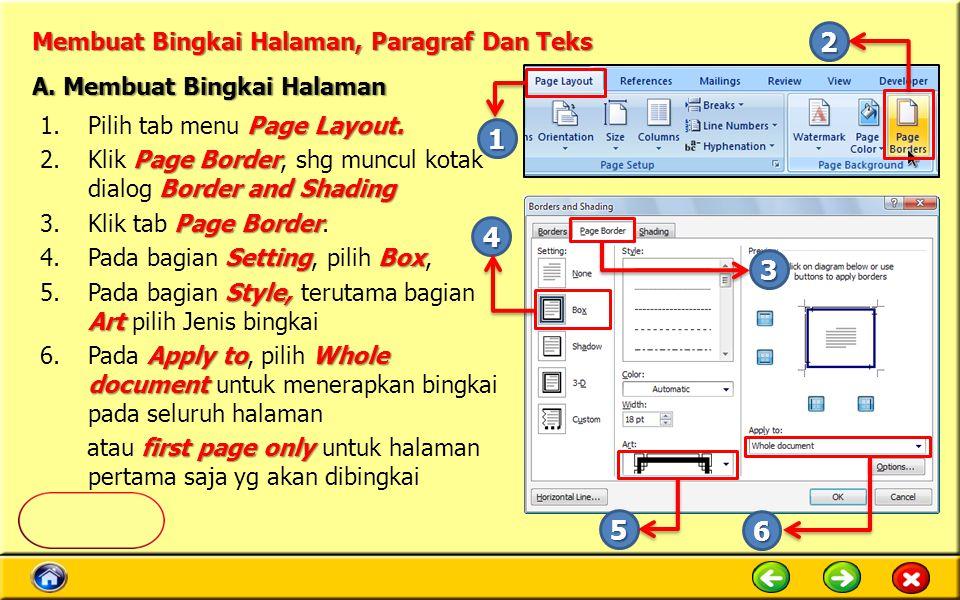 Membuat Bingkai Halaman, Paragraf Dan Teks Page Layout. 1.Pilih tab menu Page Layout. Page Border Border and Shading 2.Klik Page Border, shg muncul ko
