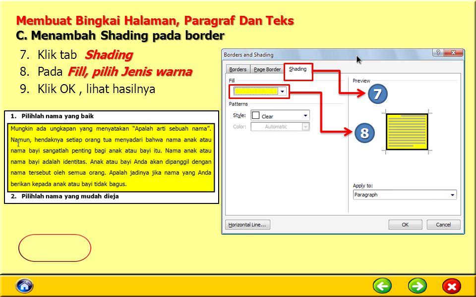 Membuat Bingkai Halaman, Paragraf Dan Teks Shading 7.Klik tab Shading Fill, pilih Jenis warna 8.Pada Fill, pilih Jenis warna 9.Klik OK, lihat hasilnya C.