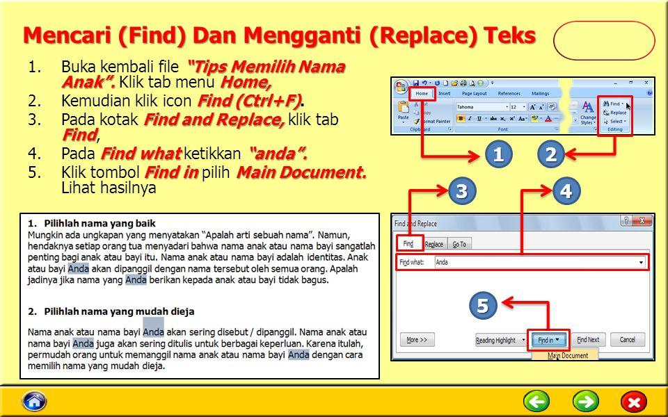 """Mencari (Find) Dan Mengganti (Replace) Teks """"Tips Memilih Nama Anak"""".Home, 1.Buka kembali file """"Tips Memilih Nama Anak"""". Klik tab menu Home, Find (Ctr"""