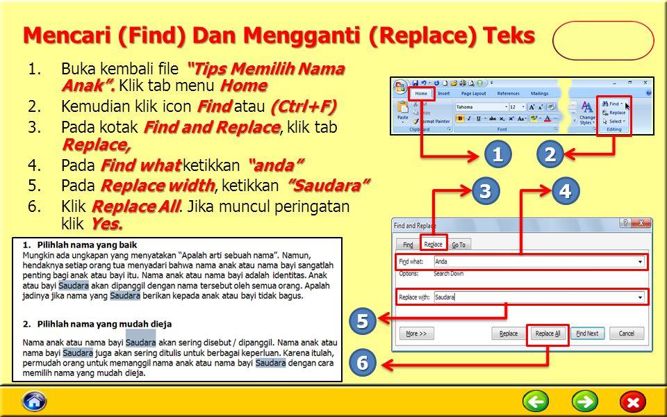 """Mencari (Find) Dan Mengganti (Replace) Teks """"Tips Memilih Nama Anak"""".Home 1.Buka kembali file """"Tips Memilih Nama Anak"""". Klik tab menu Home Find (Ctrl+"""