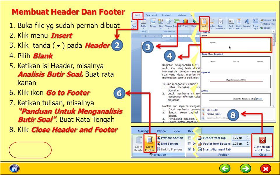 Membuat Header Dan Footer 1.Buka file yg sudah pernah dibuat Insert 2.Klik menu Insert Header 3.Klik tanda (  ) pada Header Blank 4.Pilih Blank Analisis Butir Soal.