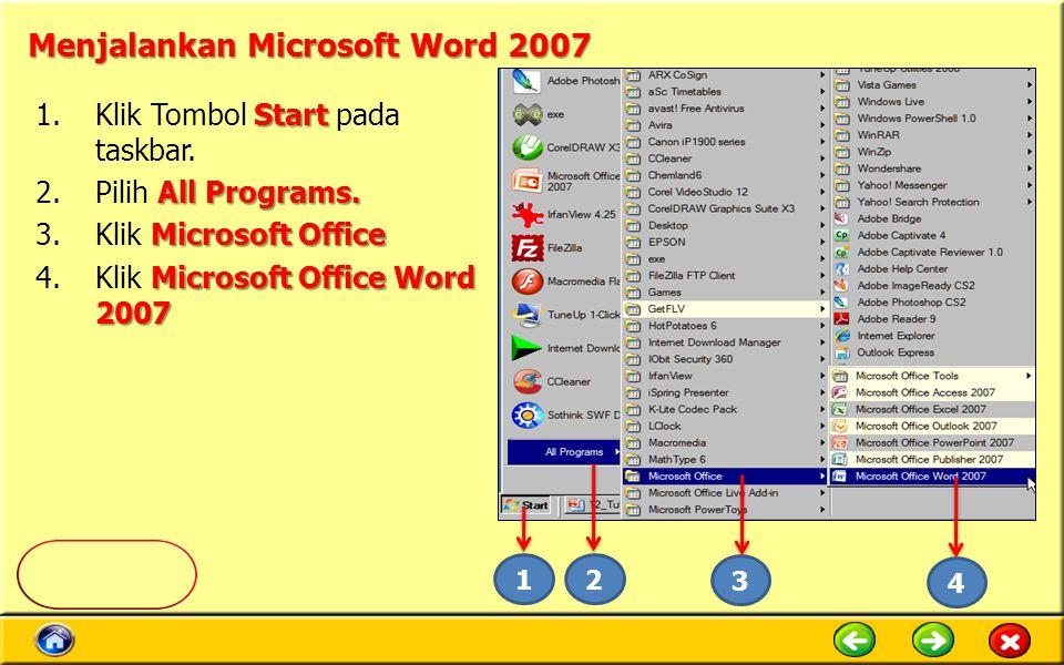 Menjalankan Microsoft Word 2007 Start 1.Klik Tombol Start pada taskbar.