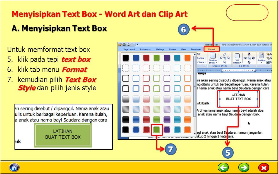 Menyisipkan Text Box - Word Art dan Clip Art Untuk memformat text box text box 5.klik pada tepi text box Format 6.klik tab menu Format Text Box Style