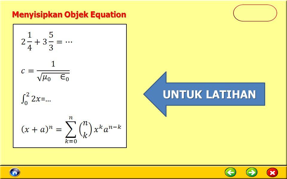 Menyisipkan Objek Equation UNTUK LATIHAN