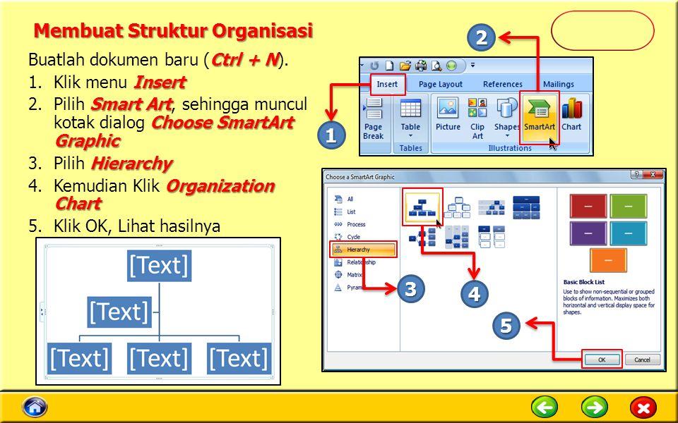 Ctrl + N Buatlah dokumen baru (Ctrl + N). Insert 1.Klik menu Insert Smart Art Choose SmartArt Graphic 2.Pilih Smart Art, sehingga muncul kotak dialog
