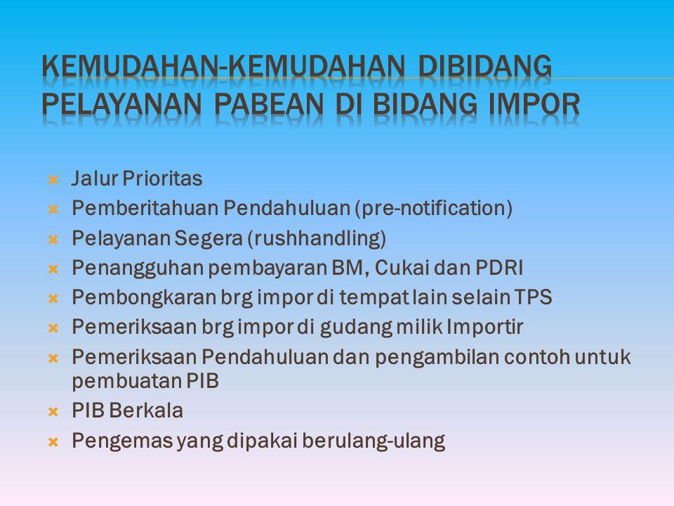  Tujuan utk pengamanan hak keuangan negara dan menjamin dipenuhinya ketentuan impor yg berlaku  PIB  utk mengetahui kebenaran klasifikasi & NP  PI