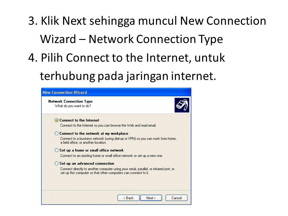 3.Klik Next sehingga muncul New Connection Wizard – Network Connection Type 4.