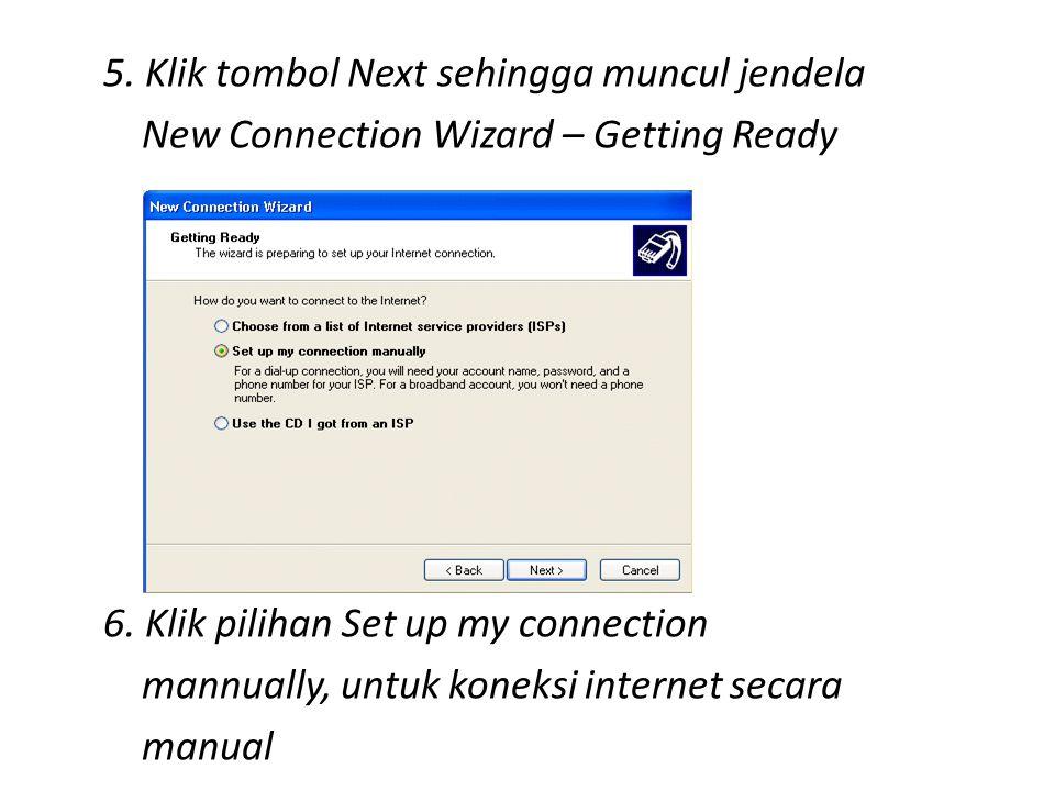 5.Klik tombol Next sehingga muncul jendela New Connection Wizard – Getting Ready 6.