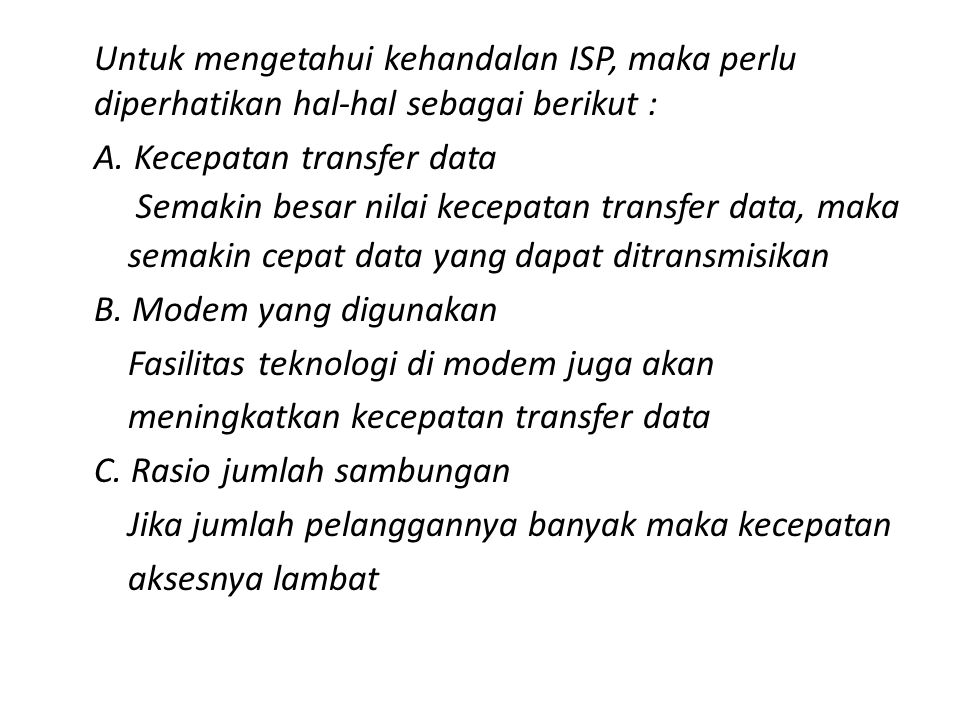 Untuk mengetahui kehandalan ISP, maka perlu diperhatikan hal-hal sebagai berikut : A.