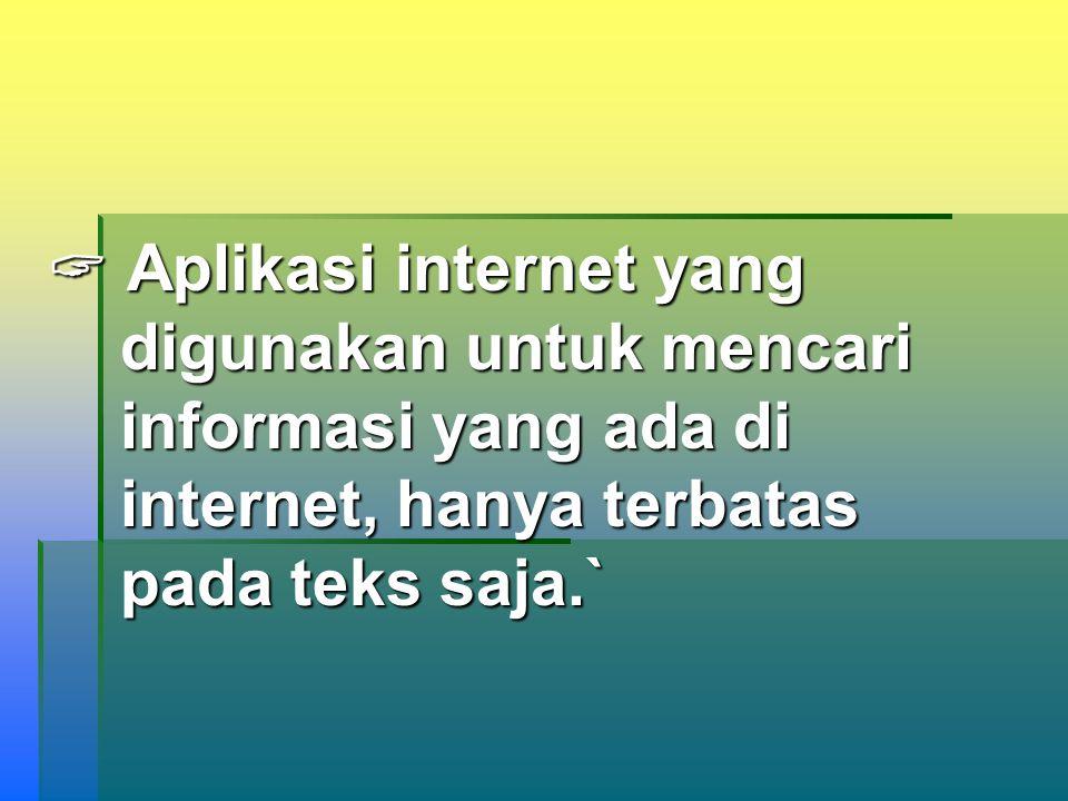 TELNET  Aplikasi Internet yang digunakan untuk mengakses komputer yang letaknya jauh.