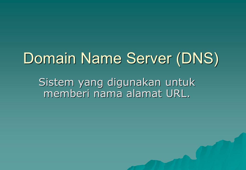  Setiap DNS memiliki dua buah identitas, yaitu:  IP Addres numeric (alamat berupa deretan angka)  Host name: berupa yang mudah diingat, seperti uad.ac.id