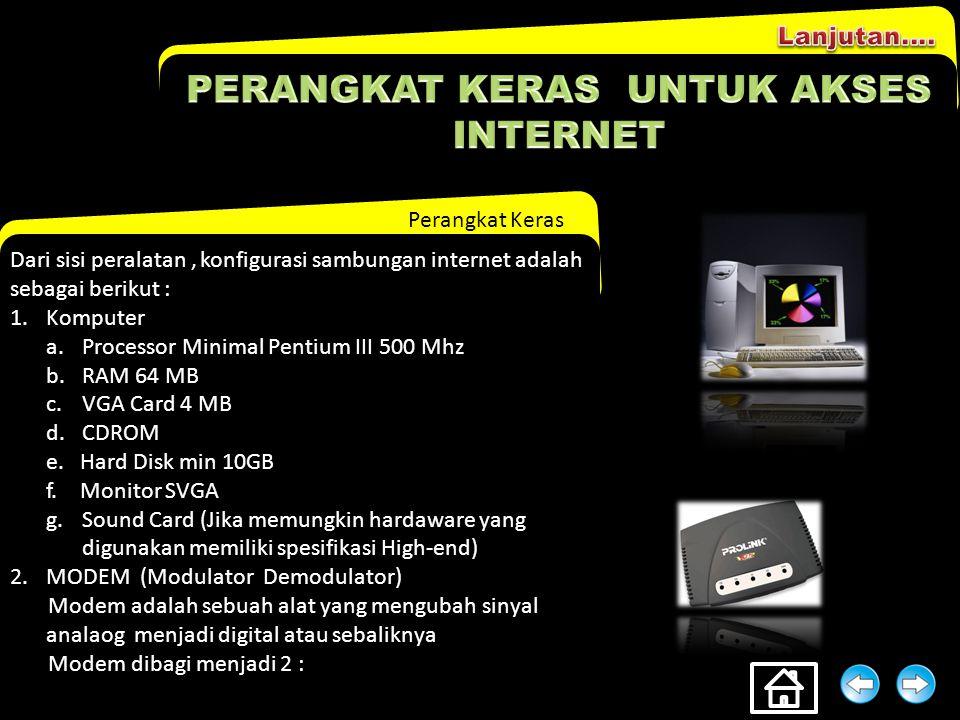 Gambaran Umum Secara umum ada 2 cara untuk tersambung ke Internet, yaitu sambungan perorangan dan melalui sambungan perkantoran. Sambungan perorangan