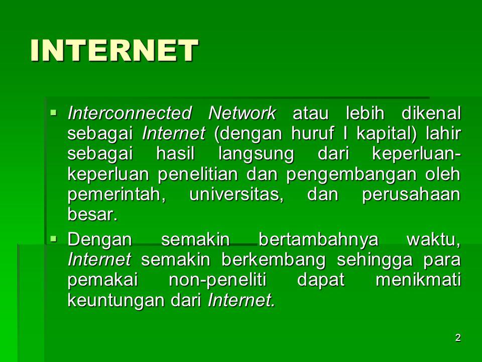  Tujuan utama merealisasikan Internet tersebut adalah: untuk dapat bekerja bersama-sama secara efesien, sehingga memungkinkan untuk sharing data dan informasi secara bersama-sama untuk dapat bekerja bersama-sama secara efesien, sehingga memungkinkan untuk sharing data dan informasi secara bersama-sama 3