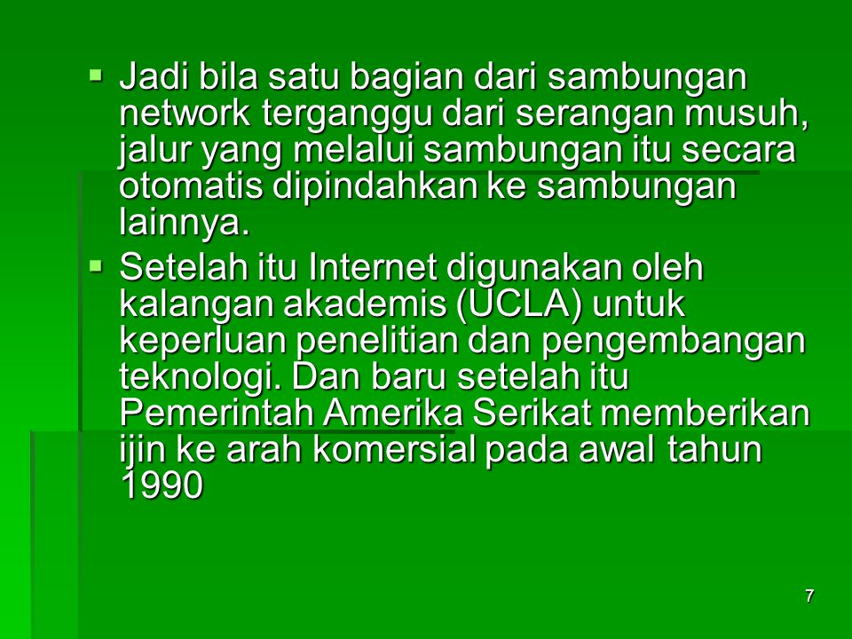  Ringkasan sejarah: 1960s  Computer scientists research techniques to connect systems on a shared network.