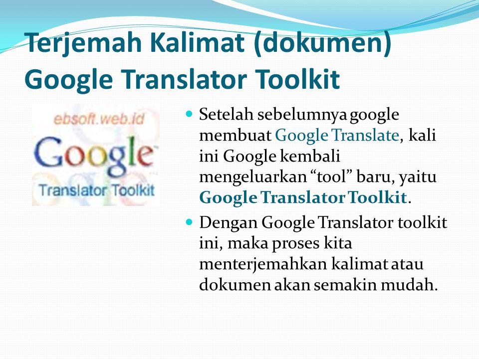 """Terjemah Kalimat (dokumen) Google Translator Toolkit  Setelah sebelumnya google membuat Google Translate, kali ini Google kembali mengeluarkan """"tool"""""""