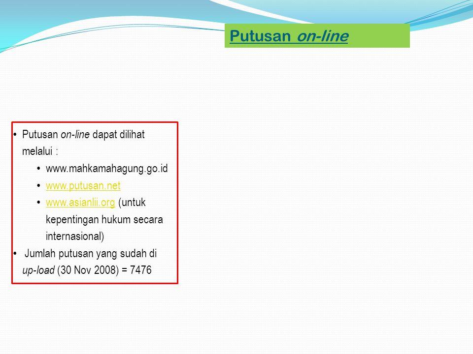 Putusan on-line • Putusan on-line dapat dilihat melalui : • www.mahkamahagung.go.id • www.putusan.net www.putusan.net • www.asianlii.org (untuk kepent