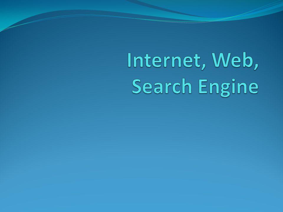 Search Engine  Search Engine adalah tool untuk mengkatalogkan isi internet dan untuk membuat indeks dari isi internet.