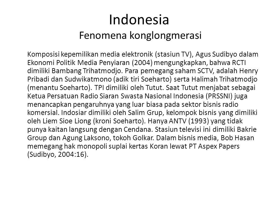 Indonesia Fenomena konglongmerasi Komposisi kepemilikan media elektronik (stasiun TV), Agus Sudibyo dalam Ekonomi Politik Media Penyiaran (2004) mengu