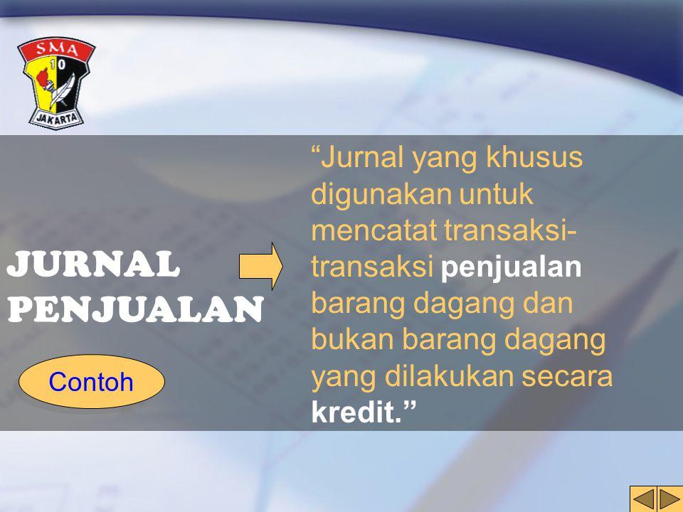 """JURNAL PENJUALAN Contoh """"Jurnal yang khusus digunakan untuk mencatat transaksi- transaksi penjualan barang dagang dan bukan barang dagang yang dilakuk"""