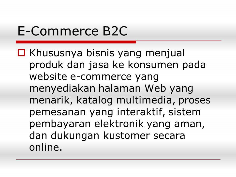 18 Kategorisasi e-Commerce (lanjut)  Perusahaan Virtual (pure-play) semua aktivitas bisnis dilakukan online  Perusahaan Click & Mortar melakukan aktivitas EC, tetapi aktivitas bisnis utama dilakukan di dunia fisik  Pasar elektronik (e-marketplace) pasar online dimana pembeli dan penjual bertemu untuk bertukar produk, jasa, uang, atau informasi