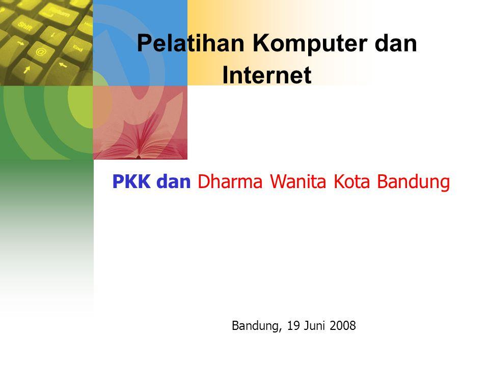 Pelatihan Komputer dan Internet Bandung, 19 Juni 2008 PKK dan Dharma Wanita Kota Bandung