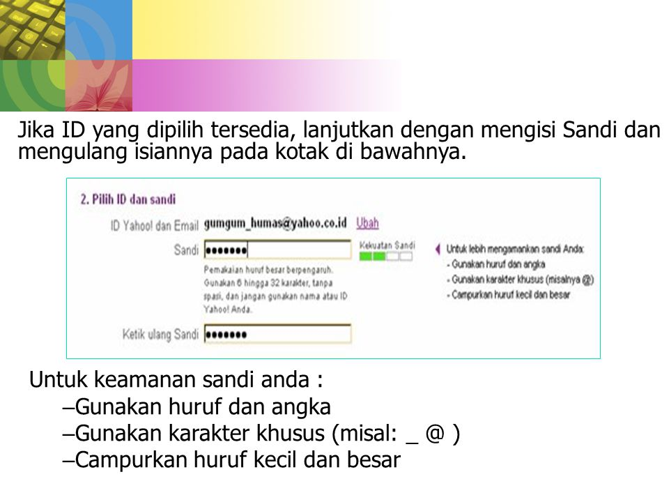Jika ID yang dipilih tersedia, lanjutkan dengan mengisi Sandi dan mengulang isiannya pada kotak di bawahnya.