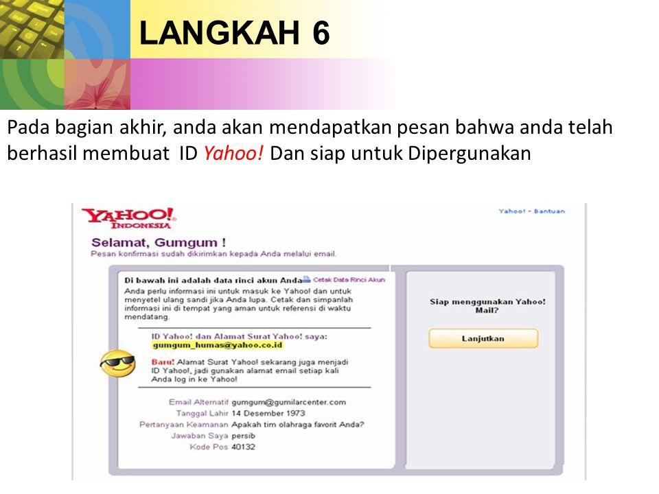 LANGKAH 6 Pada bagian akhir, anda akan mendapatkan pesan bahwa anda telah berhasil membuat ID Yahoo.