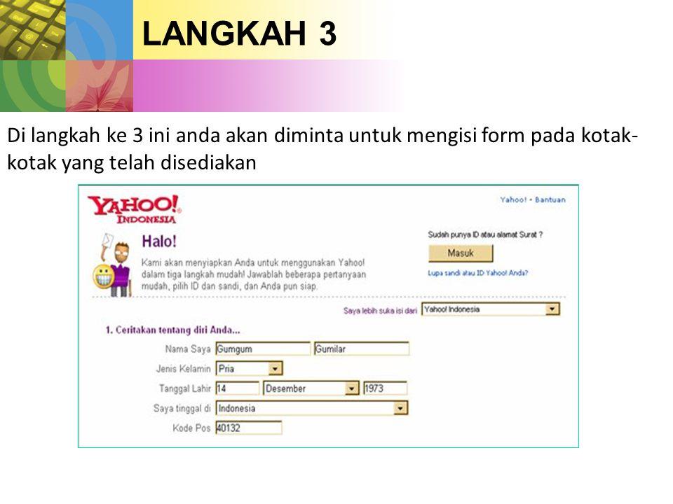 LANGKAH 3 Di langkah ke 3 ini anda akan diminta untuk mengisi form pada kotak- kotak yang telah disediakan