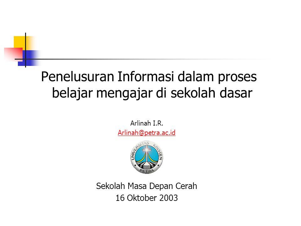 Penelusuran Informasi dalam proses belajar mengajar di sekolah dasar Arlinah I.R.